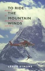 To Ride The Mountain Winds