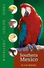 Traveller's Wildlife Guide: Southern Mexico (Wildlife Guide)
