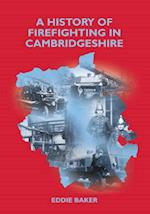 A History of Firefighting in Cambridgeshire