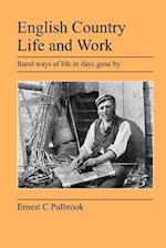 English Country Life and Work: Rural Ways of Life in Days Gone by