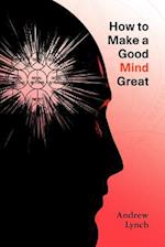 How To Make A Good Mind Great