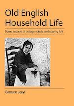 Old English Household Life