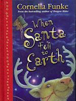 When Santa Fell to Earth af Paul Howard, Cornelia Funke