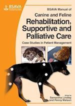 BSAVA Manual of Canine and Feline Rehabilitation, Supportive and Palliative Care (Bsava British Small Animal Veterinary Association)