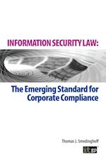 Information Security: The Emerging Standard for Corporate Compliance
