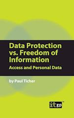 Data Protection vs. Freedom of Information: Access and Personal Data