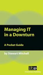 Managing IT in a Downturn af Stewart Mitchell