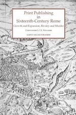 Print Publishing in Sixteenth-Century Rome (Studies in Medieval and Early Renaissance Art History)