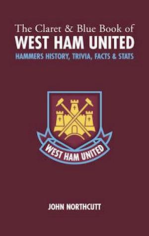 The Claret and Blue Book of West Ham United