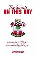 The Saints on This Day (Southampton FC)