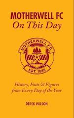 Motherwell FC on This Day af Derek Wilson