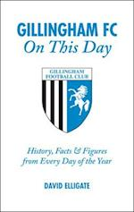 Gillingham FC on This Day