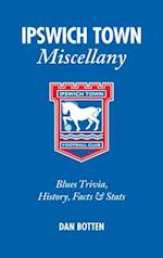 Ipswich Town Miscellany
