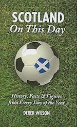 Scotland On This Day (Football)