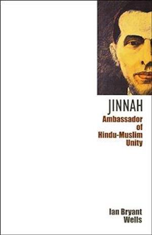 Jinnah - Ambassador of Hindu-Muslim Unity