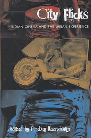 City Flicks - Indian Cinema and the Urban Experience