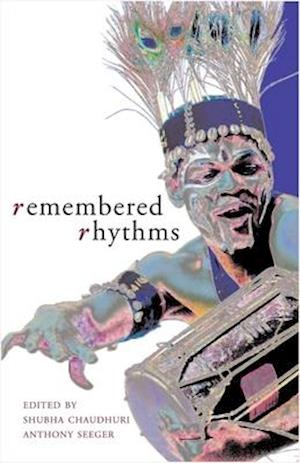 Remembered Rhythms - Essays on Diaspora and the Music of India