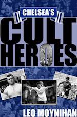 Chelsea's Cult Heroes (Cult Heroes S)