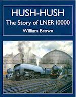 Hush-hush - The Story of LNER 10000 af William Brown