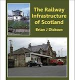 The Railway Infrastructure of Scotland af Brian J. Dickson