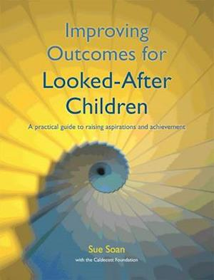 Improving Outcomes for Looked After Children