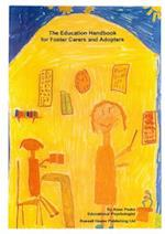 The Education Handbook for Foster Carers and Adopters