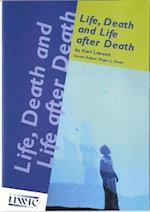 Life, Death and Life After Death