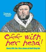 Off with Her Head! Henry VIII