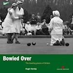 Bowled Over (Played in Britain)