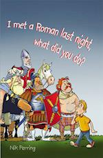 I Met a Roman Last Night, What Did You Do? (Reluctant Reader S)