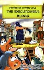 Professor Nutter and the Executioner's Block (Professor Nutter Series, nr. 3)