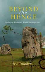Beyond the Henge
