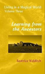 Learning from the Ancestors (Living in a Magical World, nr. 3)