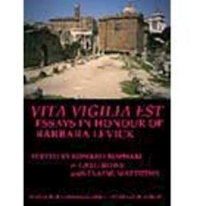 Vita Vigilia Est: Essays in Honour of Barbara Levick (BICS Supplement 100)