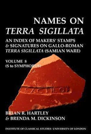 Names on Terra Sigillata. Volume 8 (S to Symphorus) (BICS Supplement 102.8)