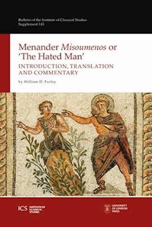 Menander 'Misoumenos' or 'The Hated Man'