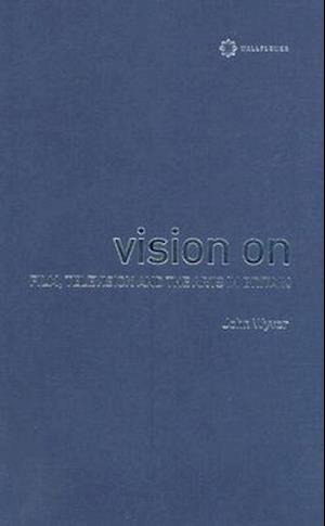 Vision On - Film, Television, and the Arts in Britain