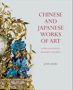 Chinese and Japanese Works of Art in the Collection of Her Majesty the Queen