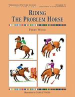 Riding the Problem Horse (Threshold Picture Guide, nr. 51)