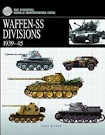 The Essential Vehicle Identification Guide: Waffen-Ss Divisions 1939-45