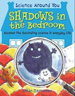 Shadows in the Bedroom (Science Around You, nr. 3)