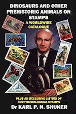 Dinosaurs and Other Prehistoric Animals on Stamps - A Worldwide Catalogue af Karl P. N. Shuker