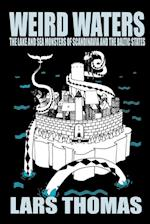 Weird Waters: The Lake and Sea Monsters of Scandinavia and the Baltic States
