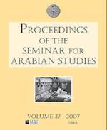 Proceedings of the Seminar for Arabian Studies, Volume 37 (Seminar for Arabian Studies, nr. 37)