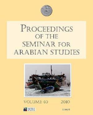 Proceedings of the Seminar for Arabian Studies Volume 40 2010