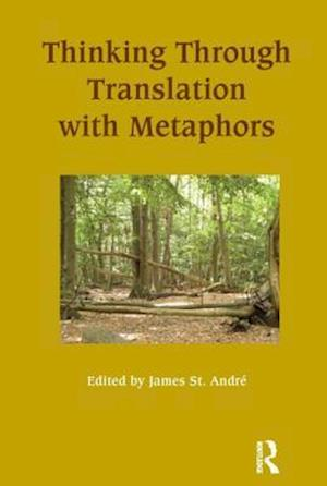 Thinking Through Translation with Metaphors