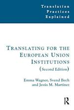 Translating for the European Union Institutions (Translation Practices Explained, nr. 5)