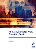 AS Accounting for AQA Question Bank (Accounting & Finance)