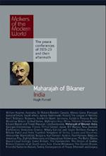 The Maharajah of Bikaner (Makers of the Modern World)
