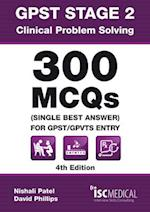 GPST Stage 2 - Clinical Problem Solving - 300 MCQs (Single Best Answer) for GPST / GPVTS Entry af Nishali Patel, David Phillips